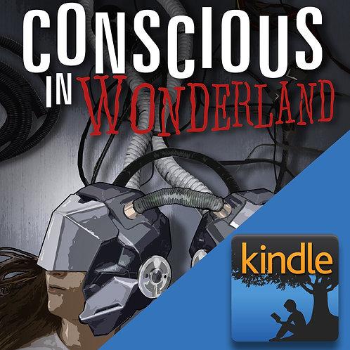 Kindle eBook: Conscious in Wonderland