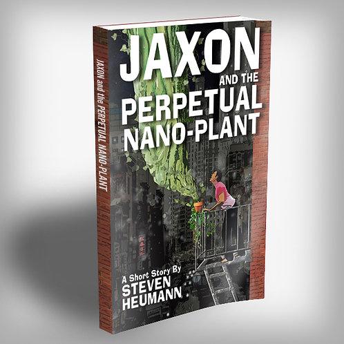 Jaxon and the Perpetual Nano-Plant PAPERBACK