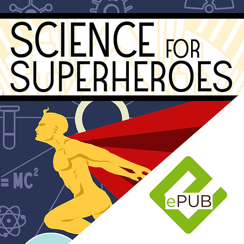 Science for Superheroes eBook (Barnes & Noble, Apple iBookstore, and Kobo)