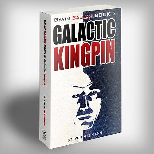 Gavin Baller Book 3: Galactic Kingpin PAPERBACK