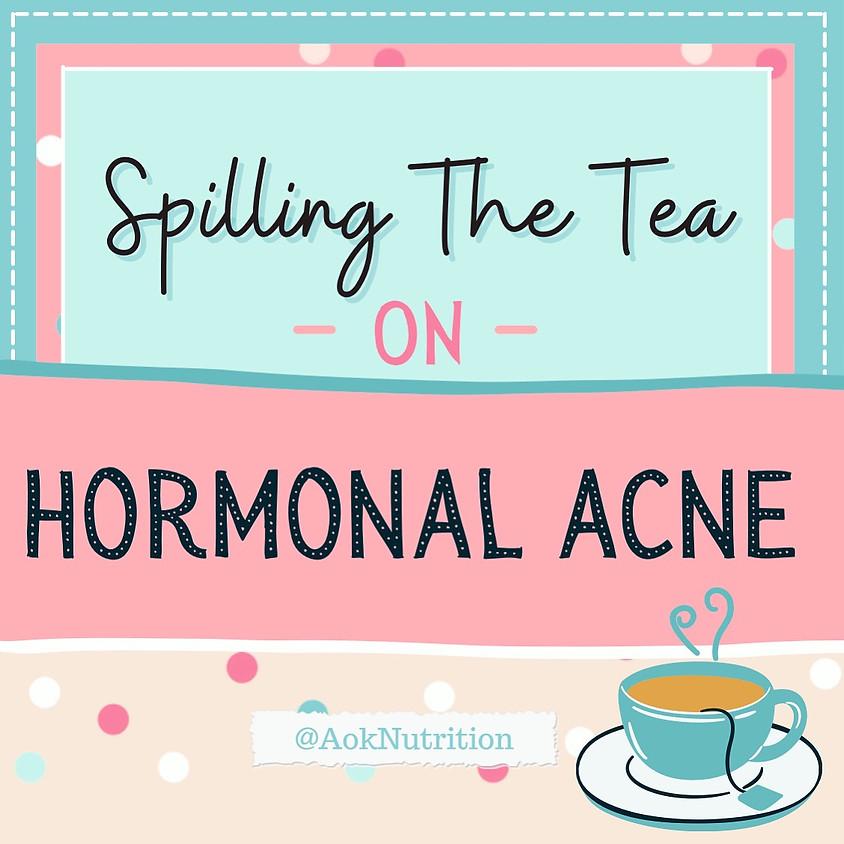 Spilling The Tea on Hormonal Acne
