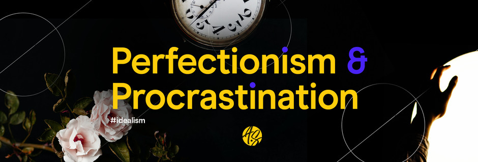 Perfectionism & Procrastination