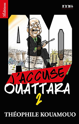 J'accuse Ouattara 2
