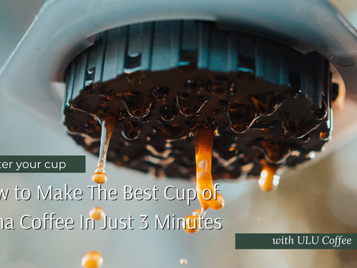 How to Make The Best Cup of Kona Coffee In Just 3 Minutes