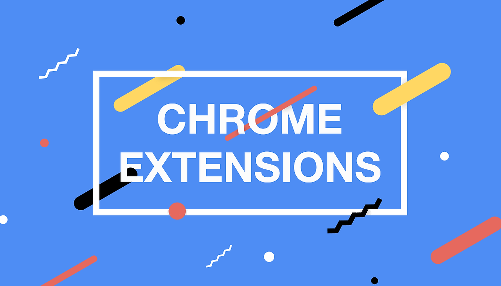 Chrome Extensions for Everyone