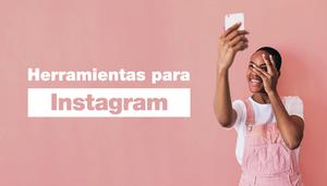 Las 10 mejores herramientas de Instagram para tu negocio