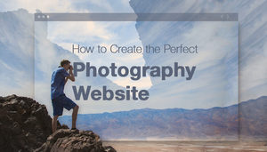 Step-by-Step Guide: How to Create a Photography Website