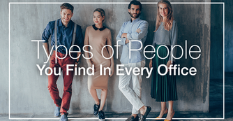 The 12 Types of Colleagues You'll Meet Everywhere