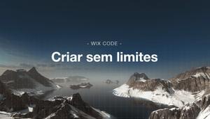 EXTRA! EXTRA! Você Já Pode Criar Sem Limites com Wix Code