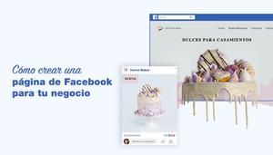 Cómo crear una página de Facebook para tu negocio y atraer más seguidores