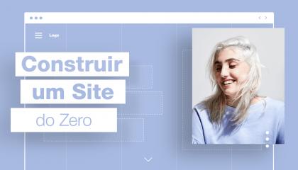 Guia Passo-a-Passo: Como Criar um Site do Zero