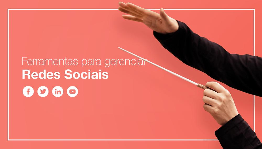 Ferramentas Essenciais para Administrar suas Redes Sociais