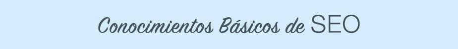 SEO- Conocimientos Basicos