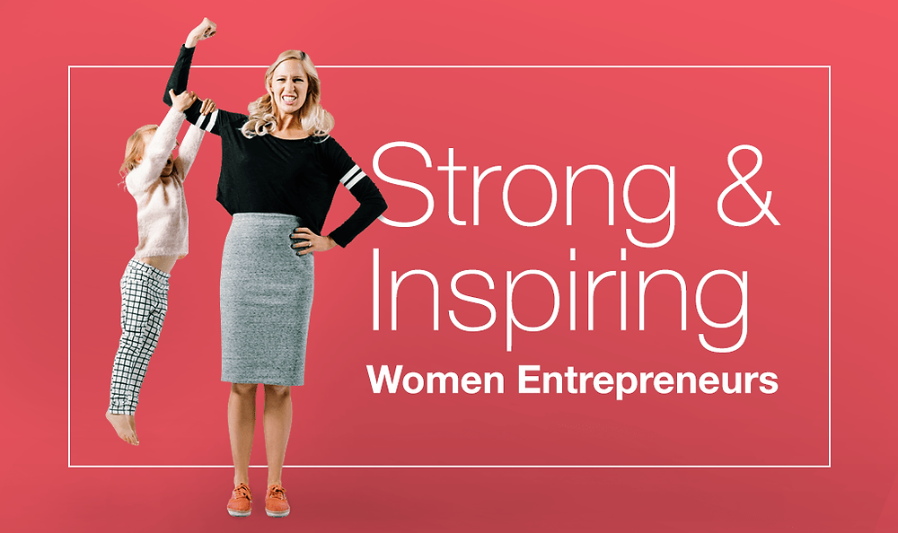 Strong and Inspiring women entrepreneurs