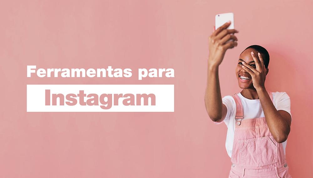 As 10 Melhores Ferramentas de Instagram para seu Negócio