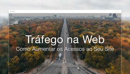 Tráfego na Web: O Guia Completo para Promover seu Site