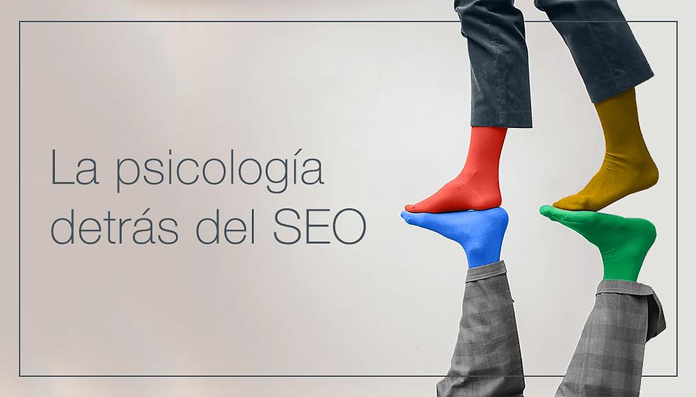 Psicología y SEO: ¿cómo piensan los usuarios de Google?
