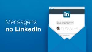 3 Mensagens Para Evitar Enviar no LinkedIn e Como Melhorá-las