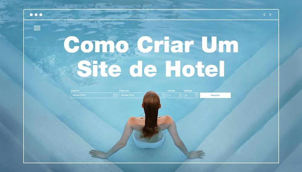 Guia Passo-a-Passo: Como Criar um Site de Hotel