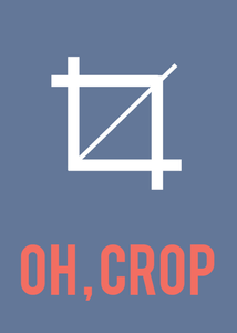 Oh, crop!