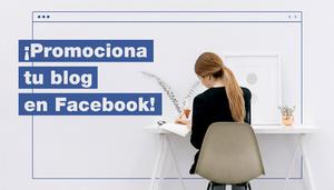 Cómo promocionar tu blog en Facebook