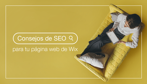 12 consejos de SEO para impulsar tu página web de Wix