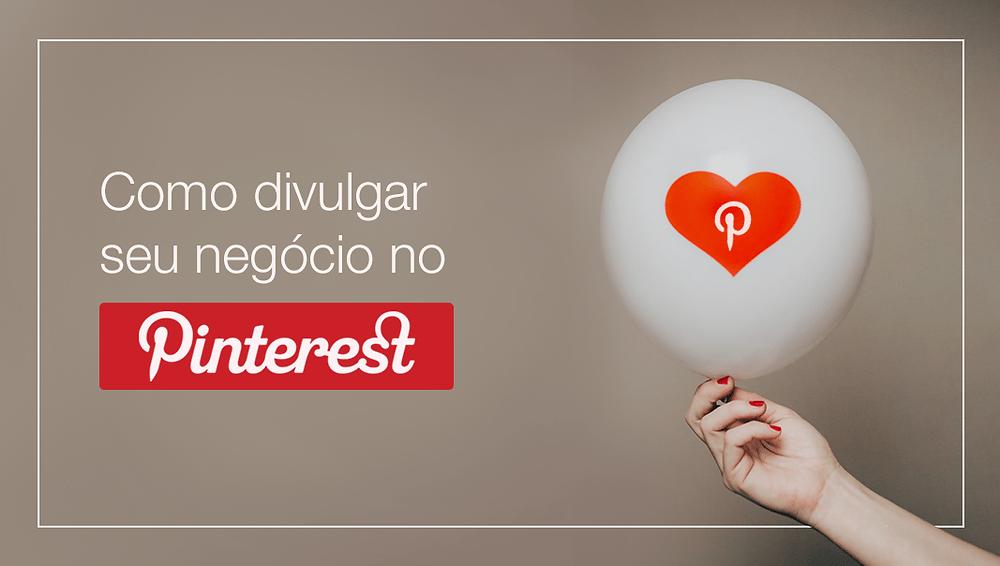 Como Usar o Pinterest para Alavancar o Seu Negócio