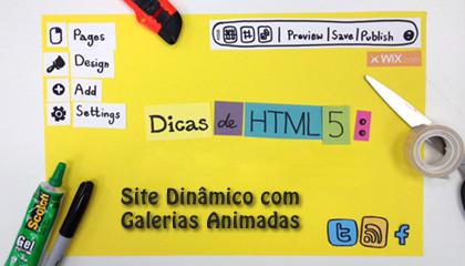 Dicas de HTML5 - Criando Um Site Dinâmico com Galerias Animadas