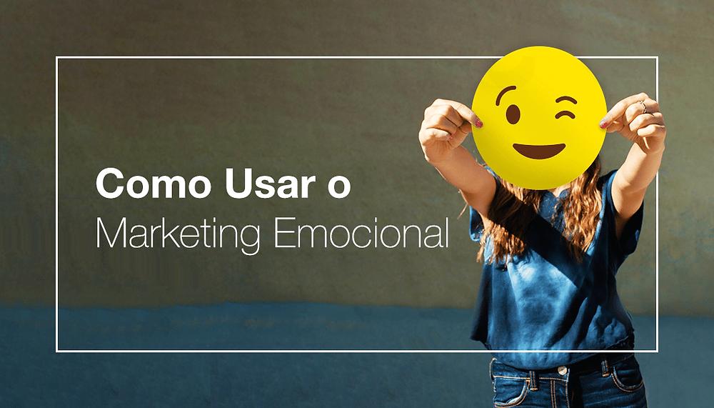 Como o Marketing Emocional Pode Ajudar na Criação de Conteúdo