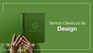 10 Termos Clássicos de Design Para Todo Mundo Conhecer