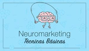 Neuromarketing: técnicas para vender al subconsciente