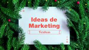 10 Ideas de marketing para Navidad
