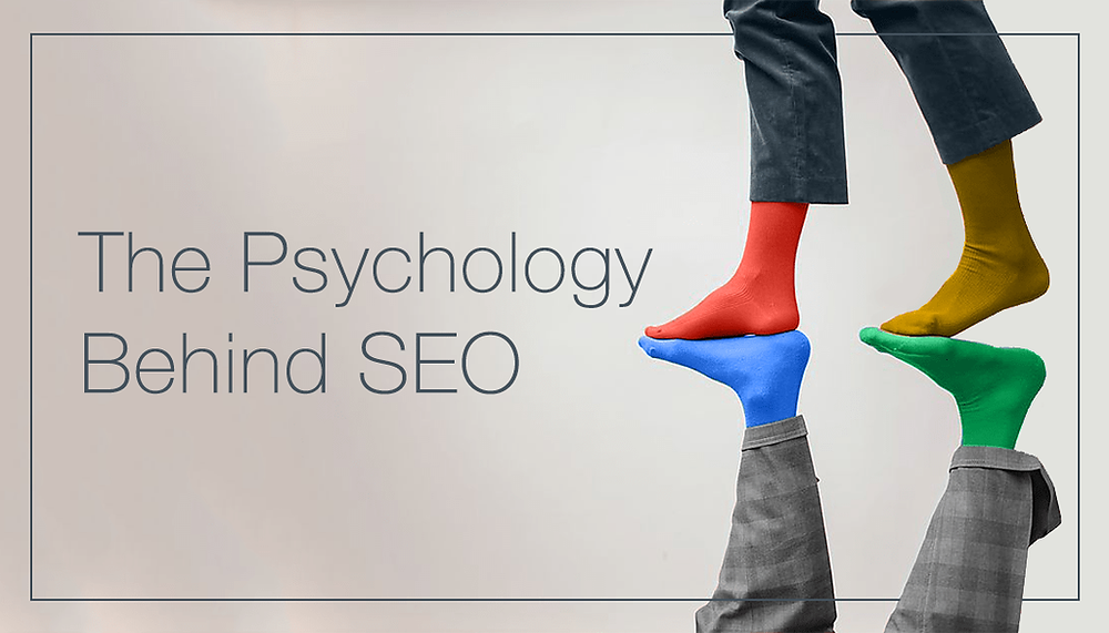 The Psychology Behind SEO