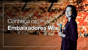 Fazendo A Diferença: Conheça os Embaixadores do Wix