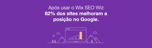 Motivos Inquestionáveis para Confiar no SEO do Wix: 82% dos sites melhoram a posição no Google