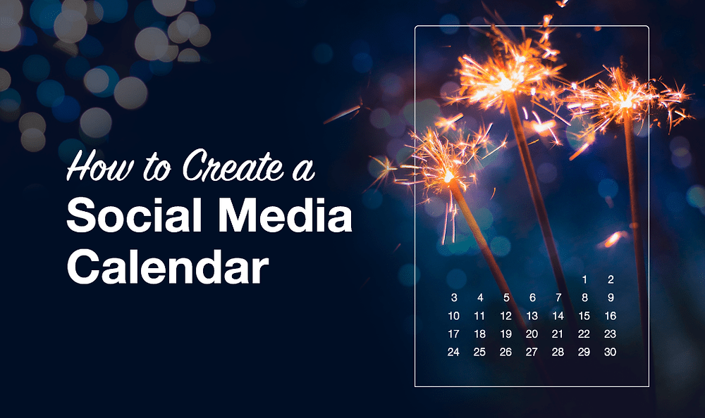 How to Create a Stellar Social Media Calendar to Boost Your Content