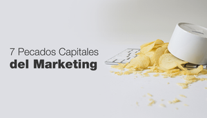 7 pecados capitales del Marketing