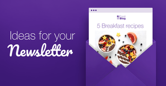 30 Newsletter Ideas That Will Interest Your Readers