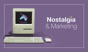 Nostalgia and Marketing: 6 Examples We Love