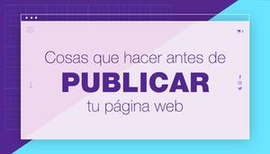Cosas que hacer antes de publicar tu web
