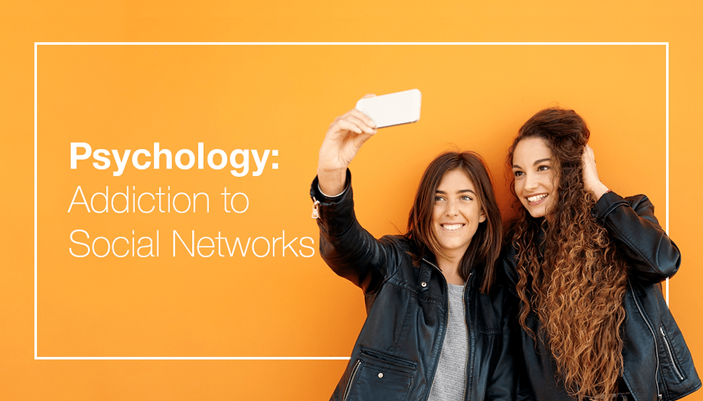 Psychology: Why are we addicted to social networks?