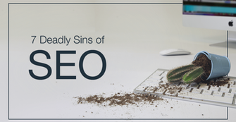 7 Deadly Sins of SEO that Can Ruin Your Website