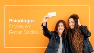 Psicologia: Porque somos viciados em redes sociais?