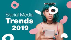 social media trends of 2019