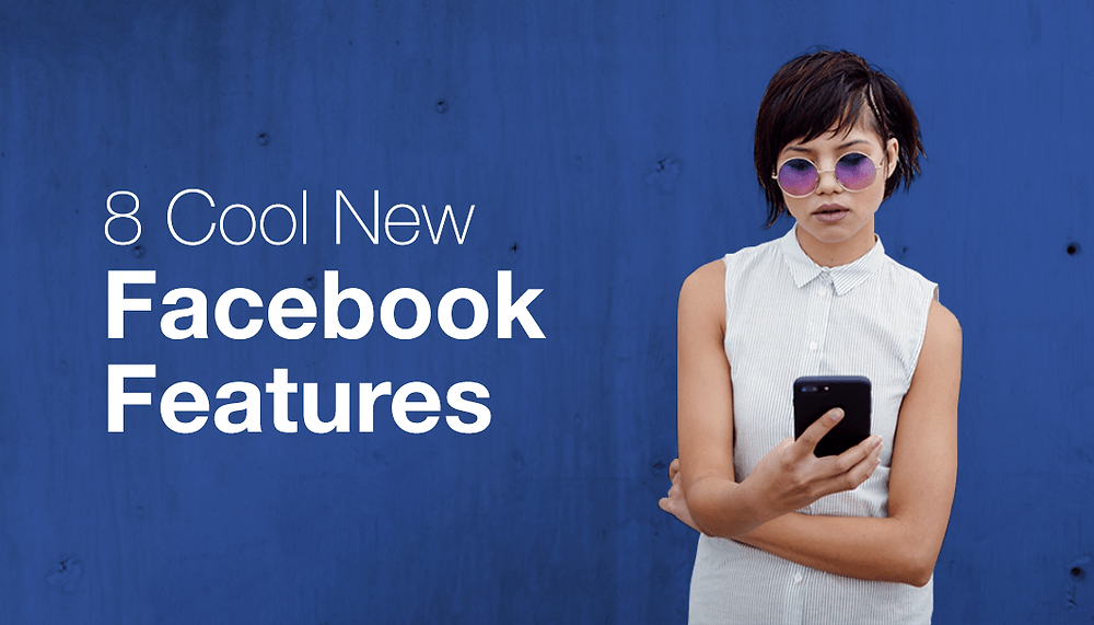 7 New Facebook Features