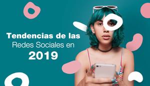 Tendencias de las Redes Sociales en 2019