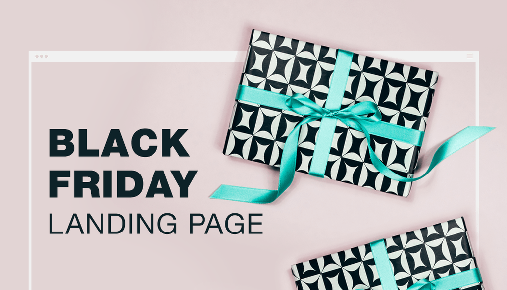 3f56acd209 How to Nail Your Black Friday Landing Page and Rake in Sales