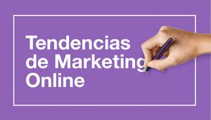 Tendencias De Marketing Online Que Revolucionarán Al 2017