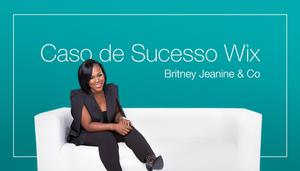 Caso de Sucesso Wix - Conheça Britney Jeanine