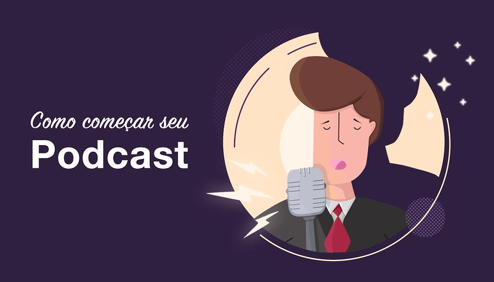 Guia Passo-a-Passo: Como Criar um Podcast